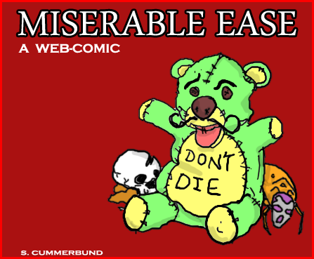 Miserable Ease
